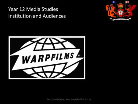 Year 12 Media Studies Institution and Audiences