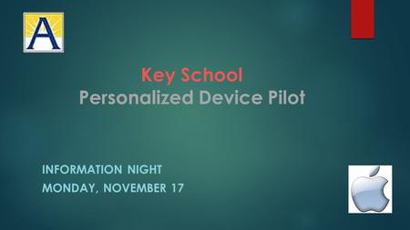 Key School Personalized Device Pilot INFORMATION NIGHT MONDAY, NOVEMBER 17.