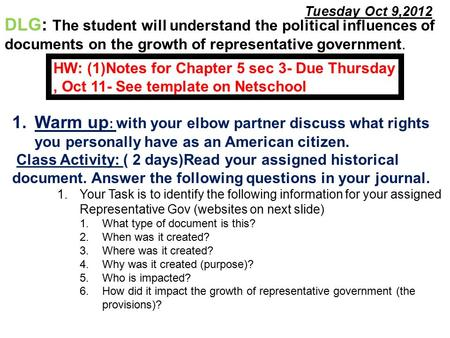 Tuesday Oct 9,2012 1.Warm up : with your elbow partner discuss what rights you personally have as an American citizen. Class Activity: ( 2 days)Read your.