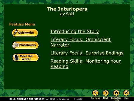 Introducing the Story Literary Focus: Omniscient Narrator Literary Focus: Surprise Endings Reading Skills: Monitoring Your Reading The Interlopers by.