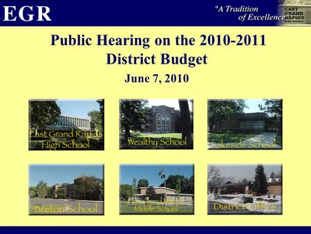 Public Hearing on the 2010-2011 District Budget June 7, 2010.