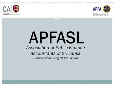Association of Public Finance Accountants of Sri Lanka (Public Sector wing CA Sri Lanka) APFASL.