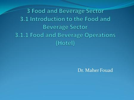 Dr. Maher Fouad. FOOD & BEVERAGE is a term the hospitality industry uses to refer to all food and beverage needs for an event, dining experience or general.