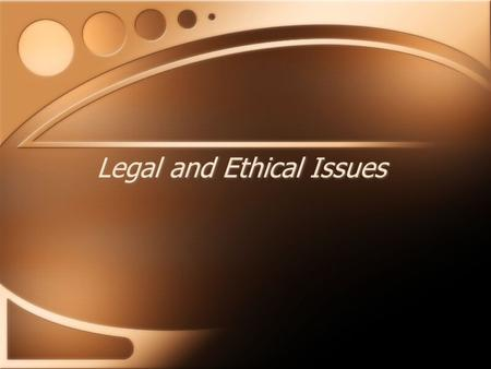 Legal and Ethical Issues. Overview Issues of responsibility for libel, obscenity and indecency Aspects of copyright Issues involved in user agreement.