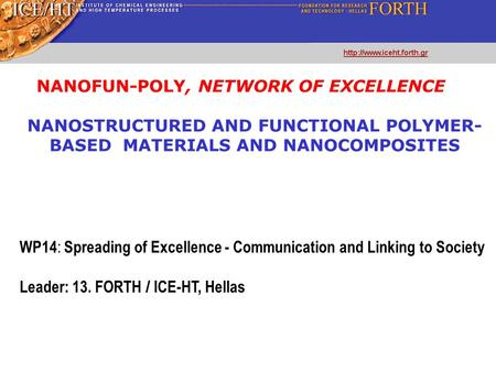 NANOSTRUCTURED AND FUNCTIONAL POLYMER- BASED MATERIALS AND NANOCOMPOSITES NANOFUN-POLY, NETWORK OF EXCELLENCE WP14 : Spreading of Excellence - Communication.