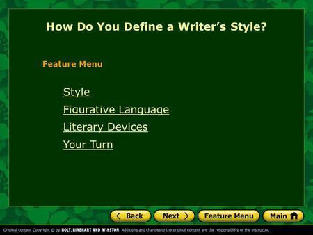 How Do You Define a Writer's Style? Feature Menu Style Figurative Language Literary Devices Your Turn.