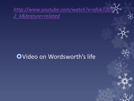 2_k&feature=related  Video on Wordsworth's life.