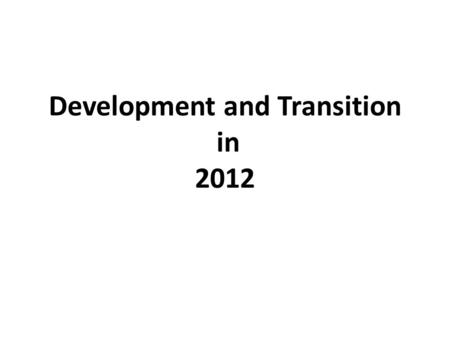 Development and Transition in 2012. Results: January – June 2012 1 Print issue produced 30 700 pageviews Roma content used by 8 media outlets in Hungary.