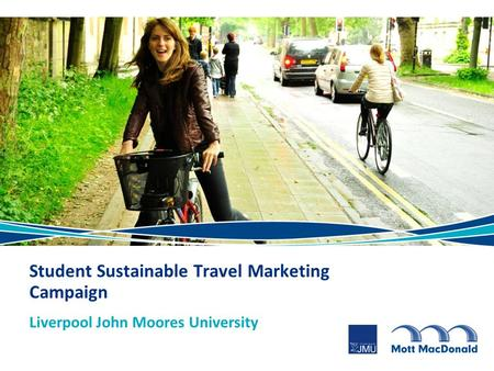 Liverpool John Moores University Student Sustainable Travel Marketing Campaign.