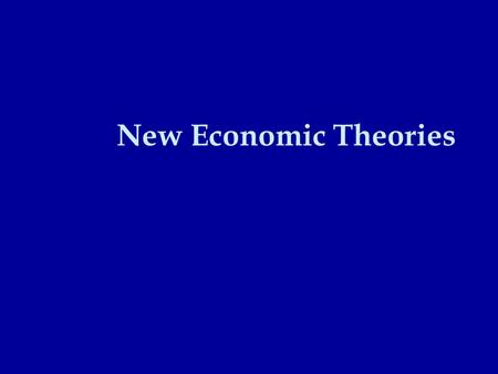 New Economic Theories. Mercantilism previously the most popular economy import as little as possible export as much as possible having colonies was almost.