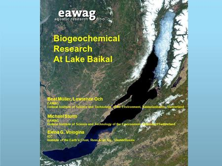 Biogeochemical Research At Lake Baikal Beat Müller, Lawrence Och EAWAG Federal Institute of Science and Technology of the Environment, Kastanienbaum, Switzerland.