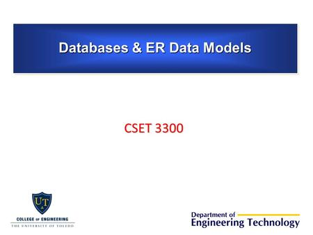 CSET 3300 Databases & ER Data Models. Databases A database is a collection of data (information). A DataBase Management System (DBMS) is a software system.