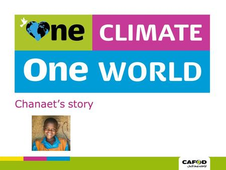 Chanaet's story. Chanaet is 11 years old. She lives in Kenya with her family.