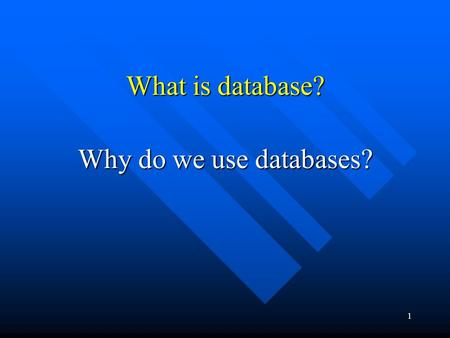 1 What is database? Why do we use databases?. 2 This is a little database. One department has some staffs (teachers)