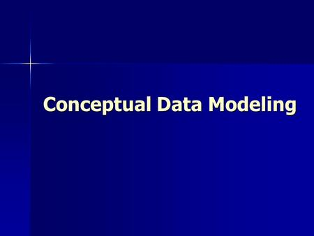 Conceptual Data Modeling. What Is a Conceptual Data Model? A detailed model that shows the overall structure of organizational data A detailed model.