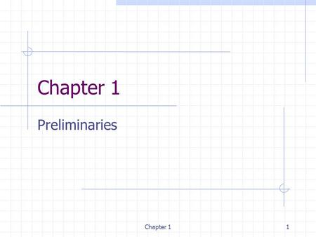 Chapter 11 Preliminaries. Chapter 1 Introduction What are the key themes of microeconomics? What is a market? What is the difference between real and.