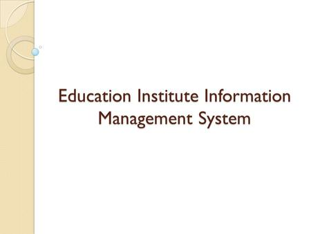 Education Institute Information Management System.