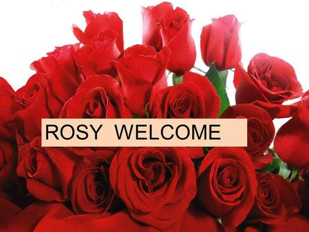 ROSY WELCOME. CLASS-8 SUBJECT-ENGLISH FIRST PAPER UNIT-1 LESSON-9 SECTION-C TIME-50 MINUTES MD.JAHANGIR ALAM B.A(HONS),M.A ASST. TEACHER ISLAM NAGAR SAILAMPUR.