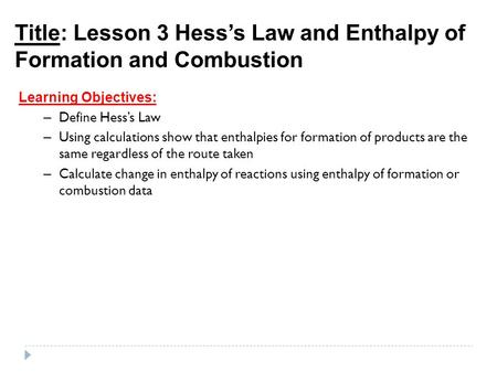 enthalpy of reaction and hesss law Computer 18 chemistry with vernier 18 - 1 additivity of heats of reaction: hess's law in this experiment, you will use a styrofoam-cup.