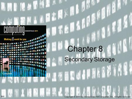 Secondary Storage Chapter 8 Copyright © 2011 by The McGraw-Hill Companies, Inc. All rights reserved. 8-1.