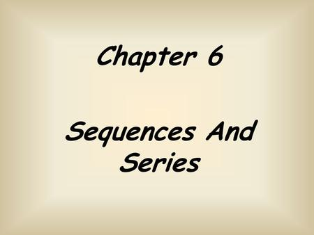 Chapter 6 Sequences And Series Look at these number sequences carefully can you guess the next 2 numbers? What about guess the rule? 3040 50607080 1720292623.