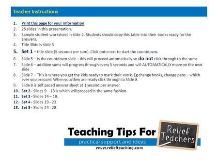 Teacher Instructions 1.Print this page for your information 2.25 slides in this presentation. 3.Sample student worksheet in slide 2. Students should copy.
