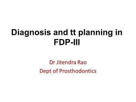 Diagnosis and tt planning in FDP-III