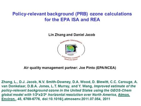 OMI HCHO columns Jan 2006Jul 2006 Policy-relevant background (PRB) ozone calculations for the EPA ISA and REA Zhang, L., D.J. Jacob, N.V. Smith-Downey,