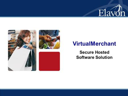 "VirtualMerchant Secure Hosted Software Solution. Introducing VirtualMerchant  Complete hosted payment solution that instantly transforms PCs into ""virtual"""