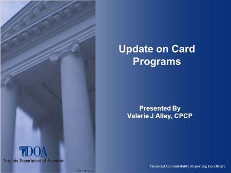 Photo by Karl Steinbrenner Update on Card Programs Presented By Valerie J Alley, CPCP.