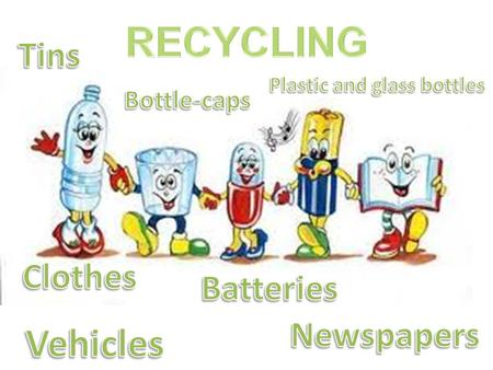 Recycling is a process to change (waste) materials into new products to prevent waste of potentially useful materials, reduce the consumption of fresh.