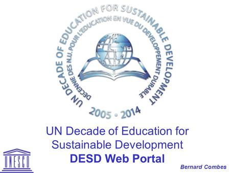 UN Decade of Education for Sustainable Development DESD Web Portal Bernard Combes.