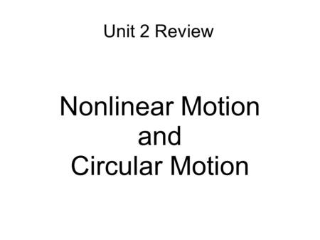 Nonlinear Motion and Circular Motion
