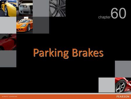 Parking Brakes chapter 60. Parking Brakes FIGURE 60.1 Typical parking brake cable system showing the foot-operated parking brake lever and cable routing.