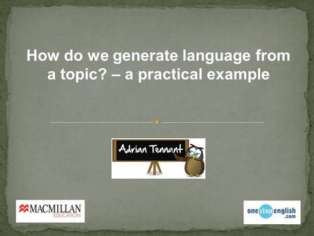 How do we generate language from a topic? – a practical example.