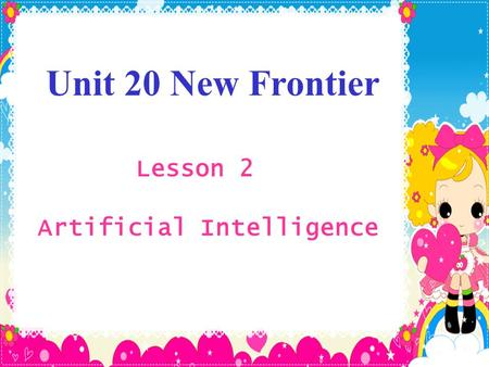 Lesson 2 Artificial Intelligence Unit 20 New Frontier.