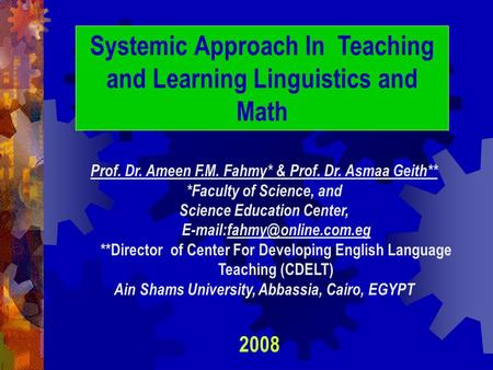 In Primary Education Prof. Dr. Ameen F.M. Fahmy* & Prof. Dr. Asmaa Geith** *Faculty of Science, and Science Education Center,