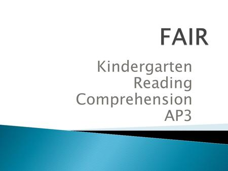 Kindergarten Reading Comprehension AP3.  Once signed in on the PMRN, the K-2 Demo link is at the left on the main homepage.  The K-2 Demo has first.