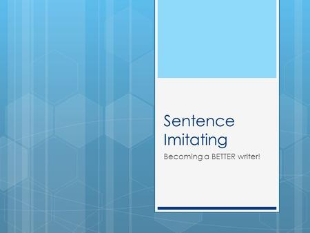 Sentence Imitating Becoming a BETTER writer!. The Serial Comma  Commas separate items or actions written in a series  List consist of three (3) or more.