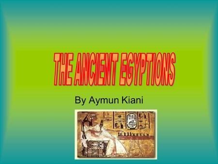 By Aymun Kiani. Ancient Egyptians religion. Beliefs in the divine and in the afterlife were ingrained in ancient Egyptian civilization from its inception.