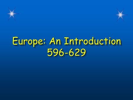 Europe: An Introduction 596-629 596-629. Chapter 6, Lesson 1 Lesson Overview  ID geographic locations of major nations of Europe  Provide examples of.