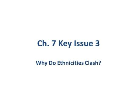 Why Do Ethnicities Clash?