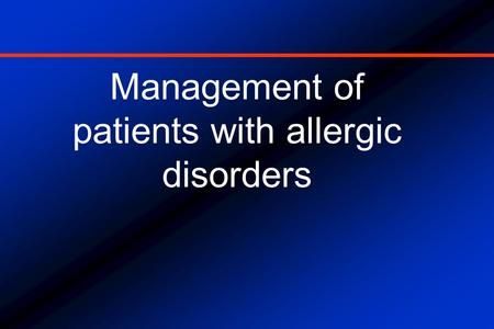 Management of patients with allergic disorders. ASTHMA MANAGEMENT.