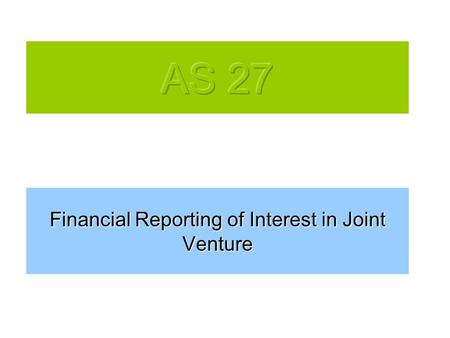 Financial Reporting of Interest in Joint Venture.