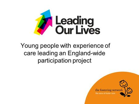 Young people with experience of care leading an England-wide participation project.
