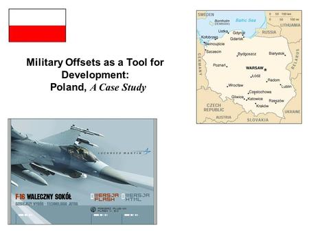 Military Offsets as a Tool for Development: Poland, A Case Study.