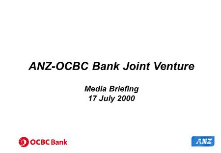 ANZ-OCBC Bank Joint Venture Media Briefing 17 July 2000.