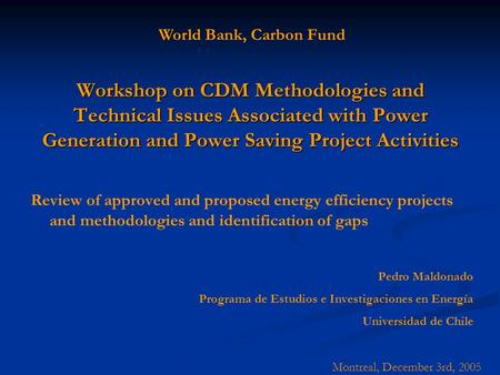 Workshop on CDM Methodologies and Technical Issues Associated with Power Generation and Power Saving Project Activities Review of approved and proposed.