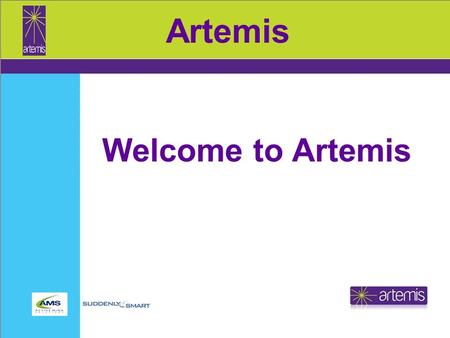 Artemis Welcome to Artemis. Artemis The Victoria Climbie Foundation UK is happy to support the aim of the Artemis: Children's Workforce Induction Programme.