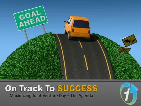 Maximizing Joint Venture Day – The Agenda. Why Maximize Joint Venture Day?